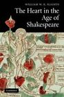 The Heart in the Age of Shakespeare by William W. E. Slights (Paperback, 2011)