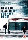 To Get To Heaven First You Have To Die (DVD, 2009)