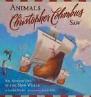 Animals Christopher Columbus Saw by Sandra Markle (Hardback, 2008)