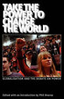 Take the Power to Change the World: Globalisation and the Debate on Power by John Holloway, Daniel Bensaid (Paperback, 2007)