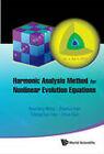 Harmonic Analysis Method for Nonlinear Evolution Equations: I by Baoxiang Wang, Zhaohui Huo, Chengchun Hao, Zihua Guo (Hardback, 2011)