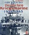 Das Buch der Deutschen Kriegsmarine 1935-1945 von Jak Mallman-Showell (2009, Gebundene Ausgabe)