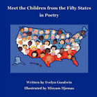 Meet the Children from the Fifty States in Poetry by Evelyn Goodwin (Paperback, 2007)