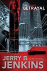 The Betrayal by Jerry B Jenkins (Paperback / softback, 2011)