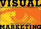 Visual Marketing: 99 Proven Ways for Small Businesses to Market with Images and Design by David Langton, Anita Campbell (Paperback, 2011)