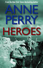 Heroes by Anne Perry (Paperback, 2011)