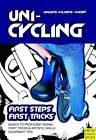 Unicycling: First Steps, First Tricks by Robert F. Mager, Andreas Anders-Wilkens (Paperback, 2011)