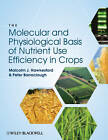 The Molecular Basis of Nutrient Use Efficiency in Crops by Peter Barraclough, Malcolm J. Hawkesford (Hardback, 2011)