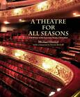 A Theatre for All Seasons: The History of the Everyman Theatre, Cheltenham by Michael Hasted (Hardback, 2011)