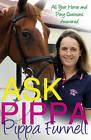 Ask Pippa (questions and Answers) by Pippa Funnell (Paperback, 2011)
