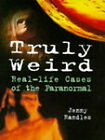Truly Weird: Real-life Cases of the Paranormal by Jenny Randles (Hardback, 1998)