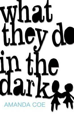 Coe, Amanda, What They Do In The Dark, Very Good Book