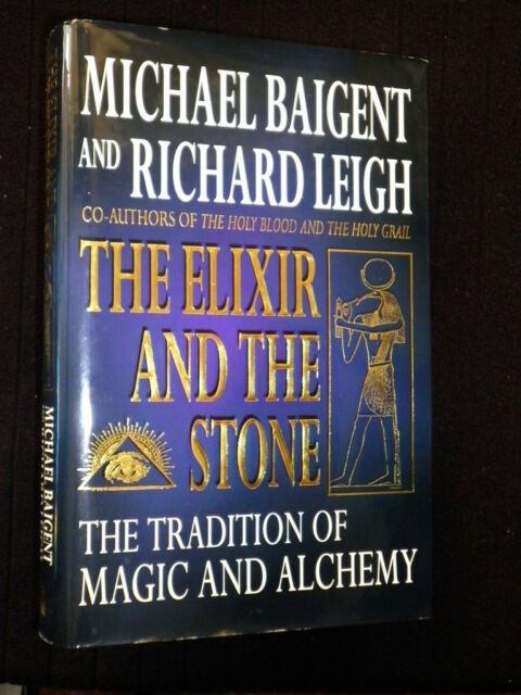 The Elixir and the Stone: Tradition of Magic & Alchemy-Michael Baigent-1997-1st