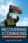 Recovering the Commons: Democracy, Place, and Global Justice by Betsy Taylor, Herbert G. Reid (Paperback, 2010)