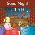 Good Night Utah by Adam Gamble (Board book, 2012)