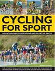 Cycling for Sport: Mountain Bikes, Free Riding and Sportive Races by Edward Pickering (Paperback, 2011)