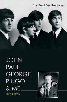 (Good)-John, Paul, George, Ringo & Me - The Real Beatles Story (Hardcover)-Tony