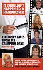 It Shouldn't Happen to a Hairdresser: Celebrity Tales from My Crimping Days by Steven Smith (Paperback, 2011)
