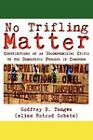 No Trifling Matter: Contributions of an Uncompromising Critic to the Democratic Process in Cameroon by Godfrey B. Tangwa (Paperback, 2011)