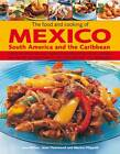 The Food and Cooking of Mexico, South America and the Caribbean: Explore the Vibrant and Exotic Ingredients, Techniques and Culinary Traditions with Over 350 Sensational Step-by-step Recipes by Jenni Fleetwood, Jane Milton, Marina Filippelli (Hardback, 2011)