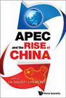 APEC and the Rise of China by World Scientific Publishing Co Pte Ltd (Hardback, 2011)