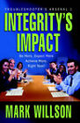 Integrity's Impact: Your Practical Guide to Integrity's Power, Benefits, and Use. Be More. Expect More. Achieve More, Right Now! by Mark A Wilson (Hardback, 2005)