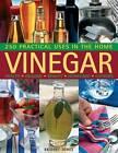 Vinegar: 250 Practical Uses in the Home: Health - Healing - Beauty - Homecare - Cooking by Bridget Jones (Paperback, 2011)