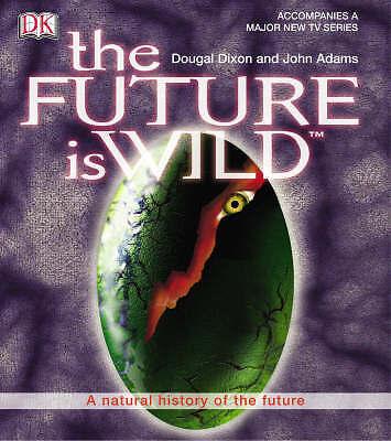 The Future is Wild, Dixon, Dougal, Very Good Book