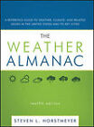 The Weather Almanac: A Reference Guide to Weather, Climate, and Related Issues in the United States and Its Key Cities by Steven L. Horstmeyer (Hardback, 2011)