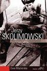 Jerzy Skolimowski: The Cinema of a Nonconformist by Ewa Mazierska (Hardback, 2010)