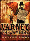 Varney the Vampire; or, The Feast of Blood by James Malcolm Rymer (Paperback, 2007)