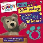 Who are You Today, Charley Bear? by Penguin Books Ltd (Hardback, 2011)
