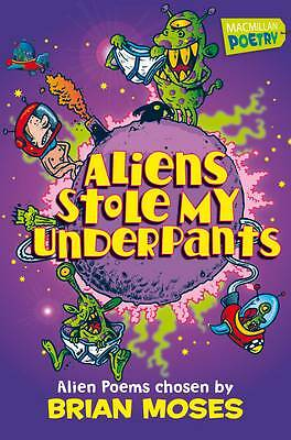 """""""AS NEW"""" Moses, Brian, Aliens Stole My Underpants, Book"""