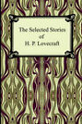 The Selected Stories of H. P. Lovecraft by H P Lovecraft (Paperback / softback, 2005)