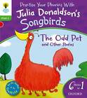 Oxford Reading Tree Songbirds: Level 2: The Odd Pet and Other Stories by Julia Donaldson (Paperback, 2012)