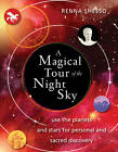 Magical Tour of the Night Sky: Use the Planets and Stars for Personal and Sacred Discovery by Renna Shesso (Paperback, 2011)