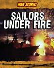 Sailors Under Fire by Brian Williams (Paperback, 2012)