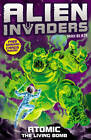 Alien Invaders 5: Atomic - The Radioactive Bomb by Max Silver (Paperback, 2011)