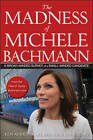 The Madness of Michele Bachmann: A Broad-Minded Survey of a Small-Minded Candidate by Eva Young, Karl Bremer, Ken Avidor (Paperback, 2011)