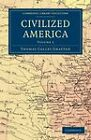 Civilized America by Thomas Colley Grattan (Paperback, 2011)