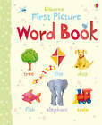 First Picture Word Book by Usborne Publishing Ltd (Board book, 2011)