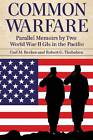 Common Warfare: Parallel Memoirs by Two World War II GIs in the Pacific by Robert G. Thobaben, Carl M. Becker (Paperback, 2011)
