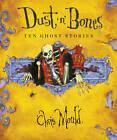 Dust n Bones: Ten Ghost Stories by Chris Mould (Paperback, 2011)