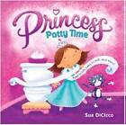 Princess Potty Time by Sue DiCicco (Board book, 2011)