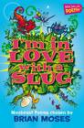 I'm in Love with a Slug by Brian Moses (Paperback, 2011)
