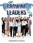 Growing Leaders by Timothy Littell (Paperback / softback, 2011)