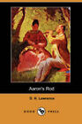 Aaron's Rod (Dodo Press) by D. H. Lawrence (Paperback, 2007)