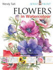 Art Handbooks: Flowers in Watercolour by Wendy Tait (Paperback, 2011)