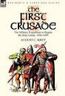 The First Crusade: The Military Expedition to Regain the Holy Lands, 1096-1099 by August C Krey (Hardback, 2010)