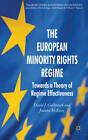 European Minority Rights Regime: Towards a Theory of Regime Effectiveness by Joanne McEvoy, David J. Galbreath (Hardback, 2011)